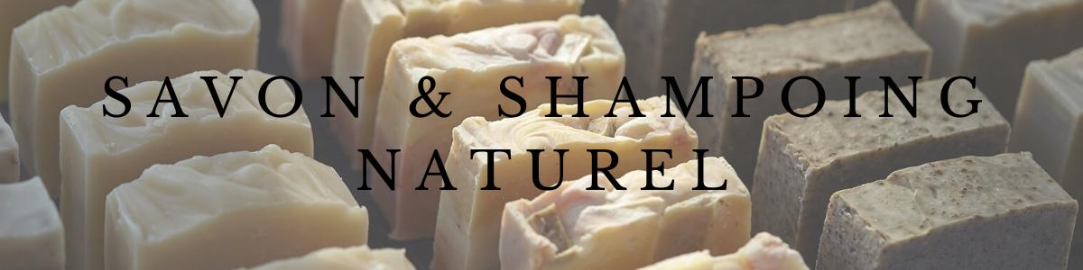 Savons & Shampoing solide Naturels